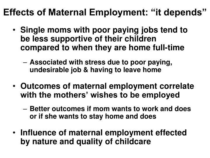 """Effects of Maternal Employment: """"it depends"""""""