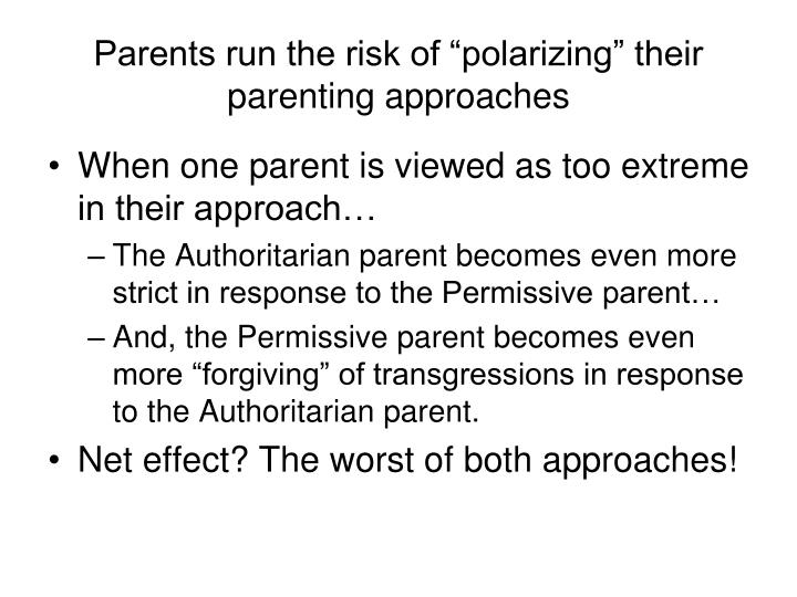 "Parents run the risk of ""polarizing"" their parenting approaches"