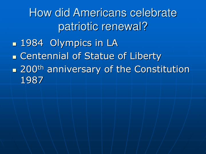 How did Americans celebrate patriotic renewal?