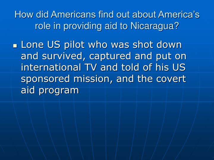 How did Americans find out about America's role in providing aid to Nicaragua?