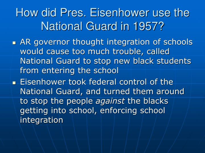How did Pres. Eisenhower use the National Guard in 1957?