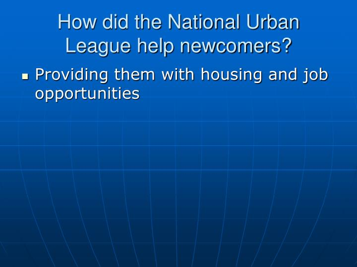 How did the National Urban League help newcomers?