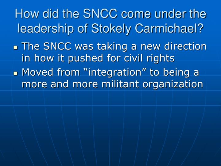 How did the SNCC come under the leadership of Stokely Carmichael?