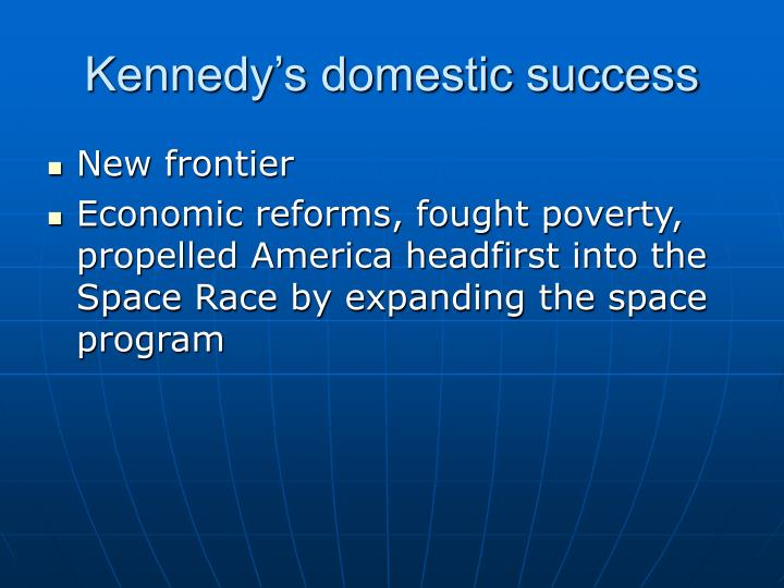 Kennedy's domestic success