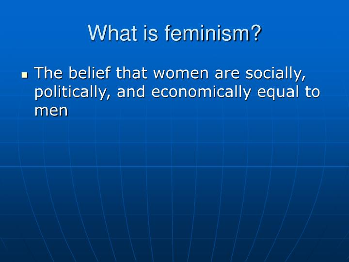 What is feminism?