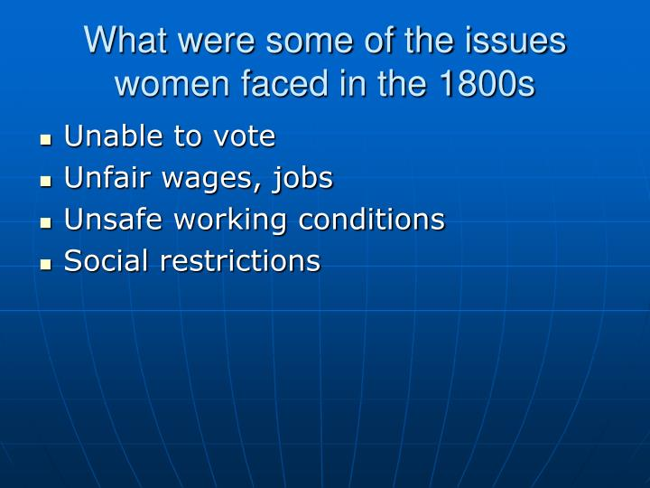 What were some of the issues women faced in the 1800s