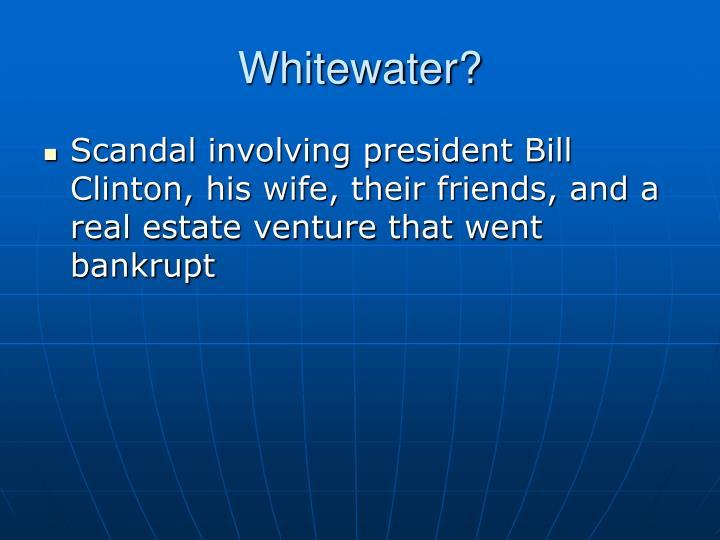 Whitewater?