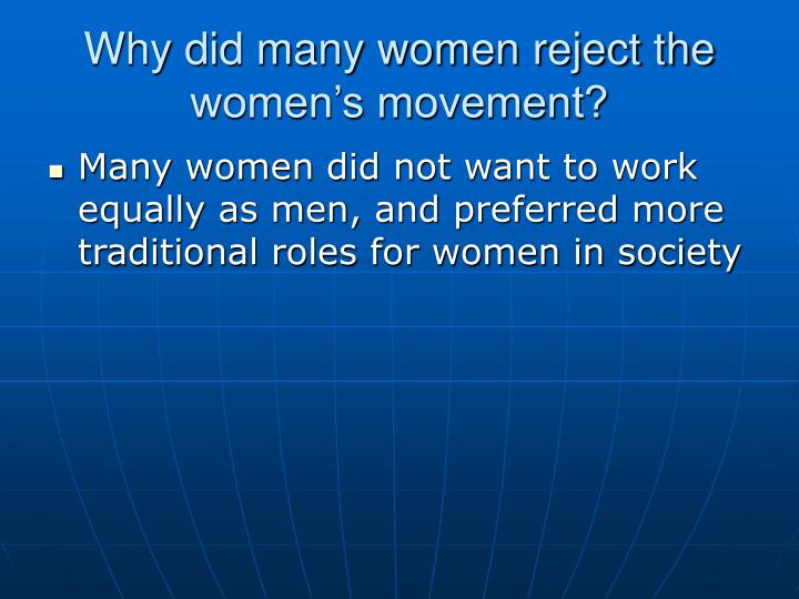 Why did many women reject the women's movement?
