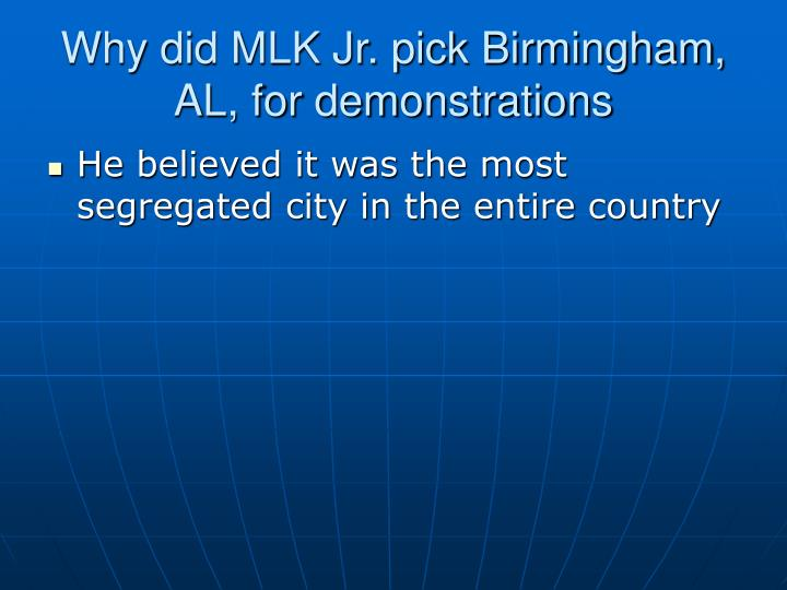Why did MLK Jr. pick Birmingham, AL, for demonstrations