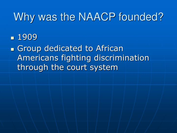 Why was the NAACP founded?