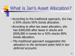 what is jan s asset allocation1