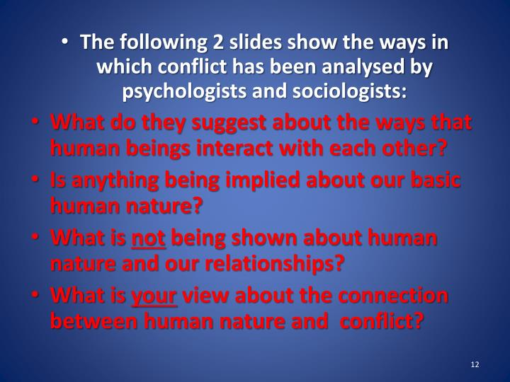 The following 2 slides show the ways in which conflict has been analysed by psychologists and sociologists: