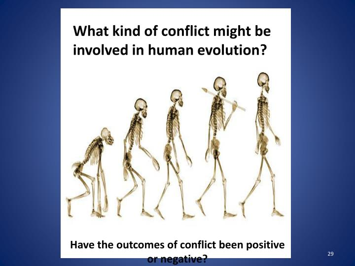 What kind of conflict might be involved in human evolution?