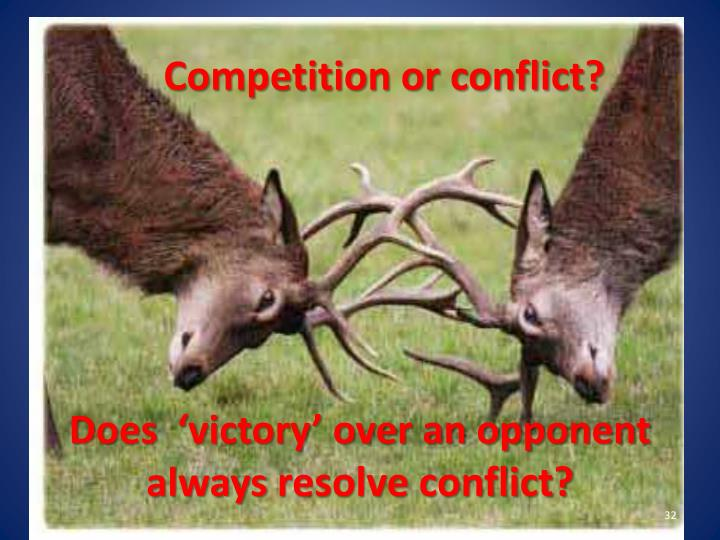 Competition or conflict?