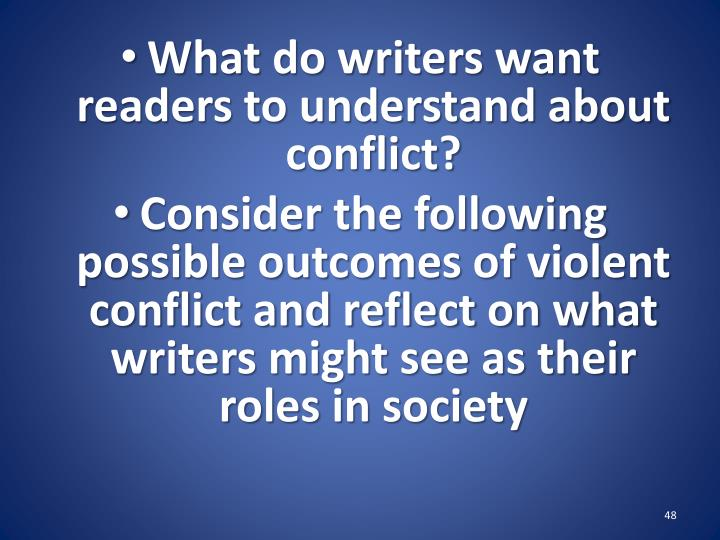 What do writers want readers to understand about conflict?