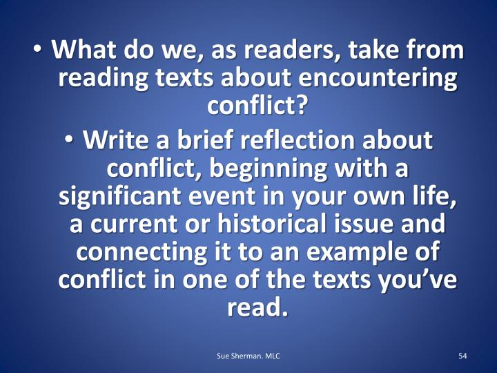 What do we, as readers, take from reading texts about encountering conflict?