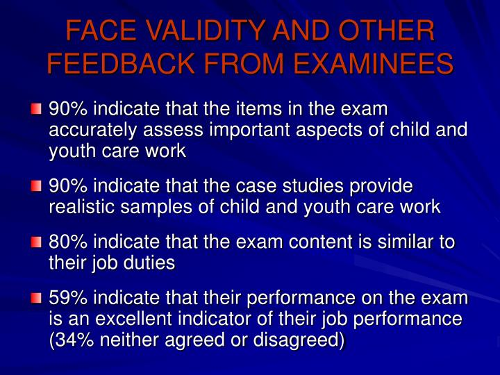 FACE VALIDITY AND OTHER FEEDBACK FROM EXAMINEES