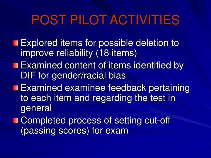 POST PILOT ACTIVITIES