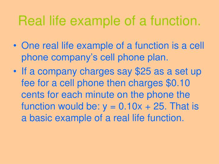 Real life example of a function.