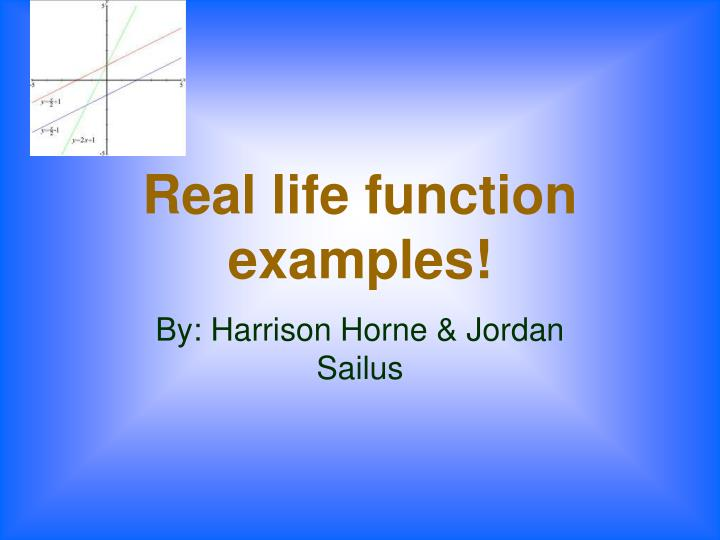 Real life function examples