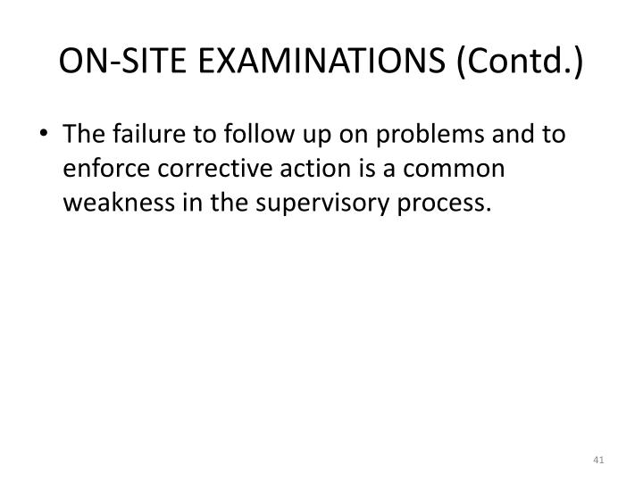 ON-SITE EXAMINATIONS (Contd.)