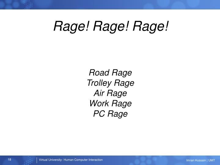 Rage! Rage! Rage!