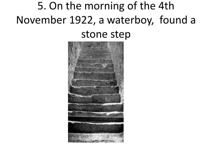 5. On the morning of the 4th November 1922, a