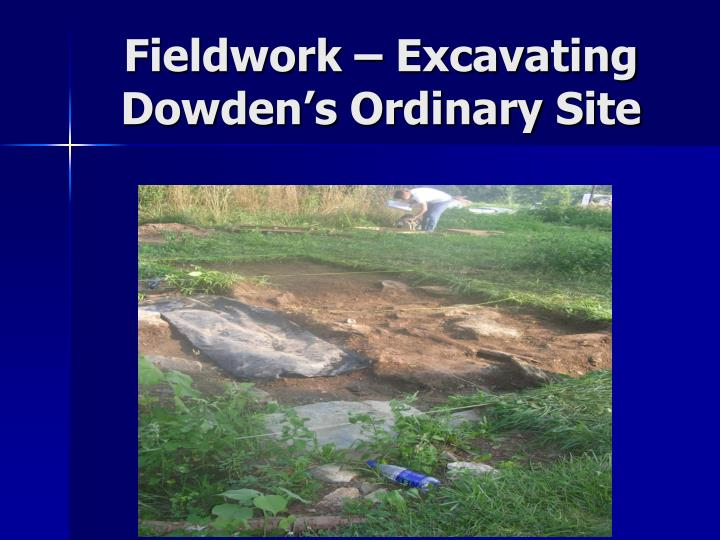 Fieldwork – Excavating Dowden's Ordinary Site