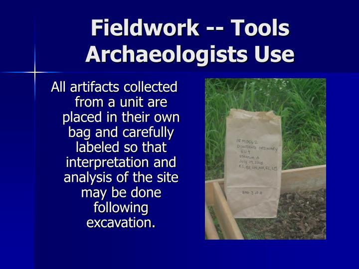 Fieldwork -- Tools Archaeologists Use