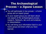 the archaeological process a jigsaw lesson
