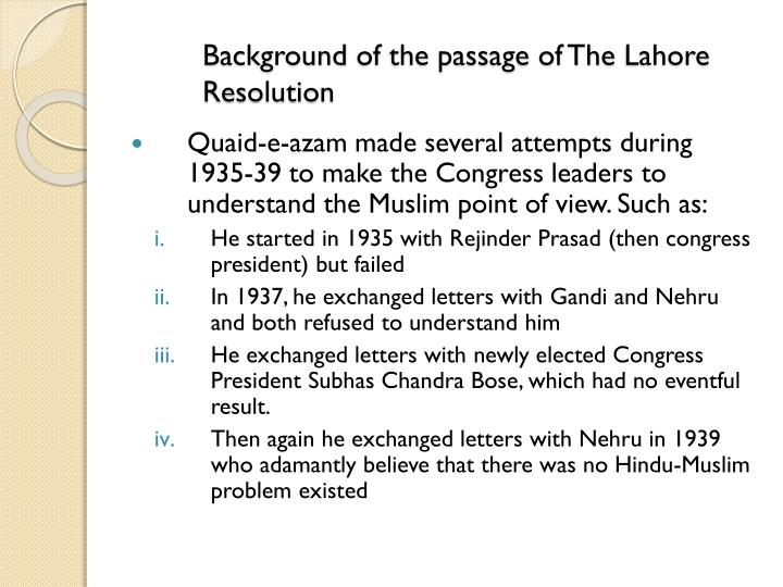 lahore resolution From march 22 to march 24, 1940, the all india muslim league held its annual  session at minto park, lahore this session proved to be.