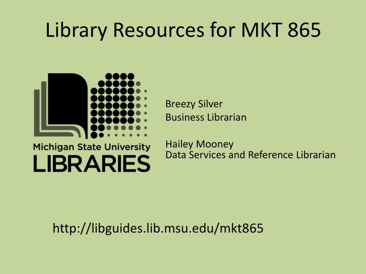 Library resources for mkt 865