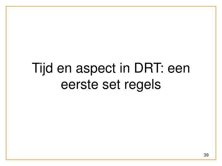 Tijd en aspect in DRT: een eerste set regels