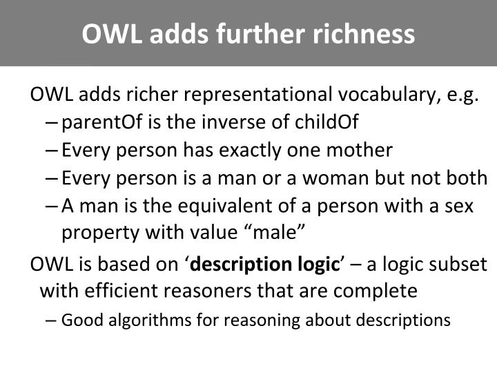 OWL adds further richness
