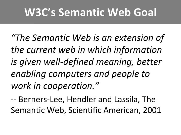 W3C's Semantic Web Goal