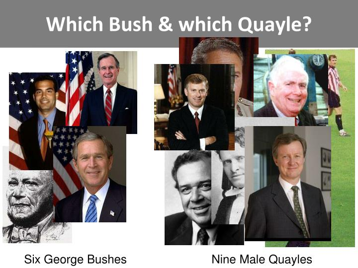 Which Bush & which Quayle?