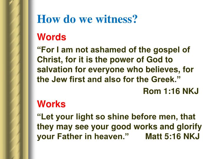 How do we witness?