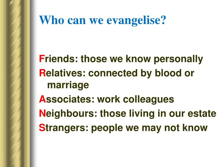Who can we evangelise?