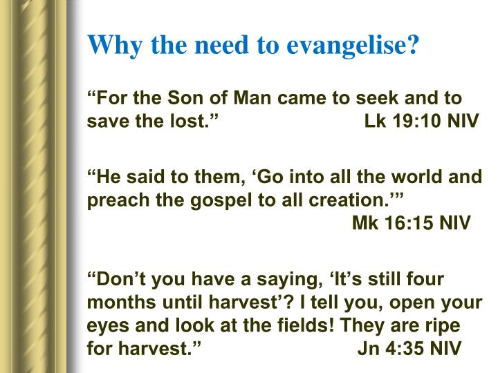 Why the need to evangelise?