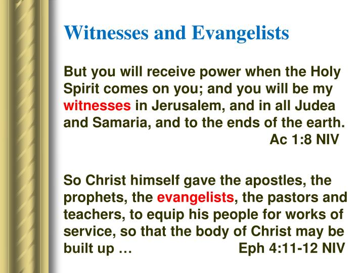 Witnesses and Evangelists