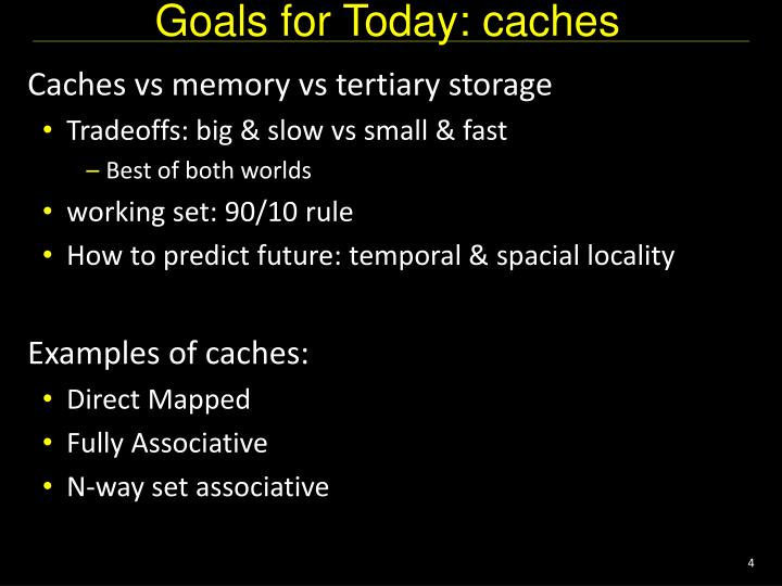 Goals for Today: caches