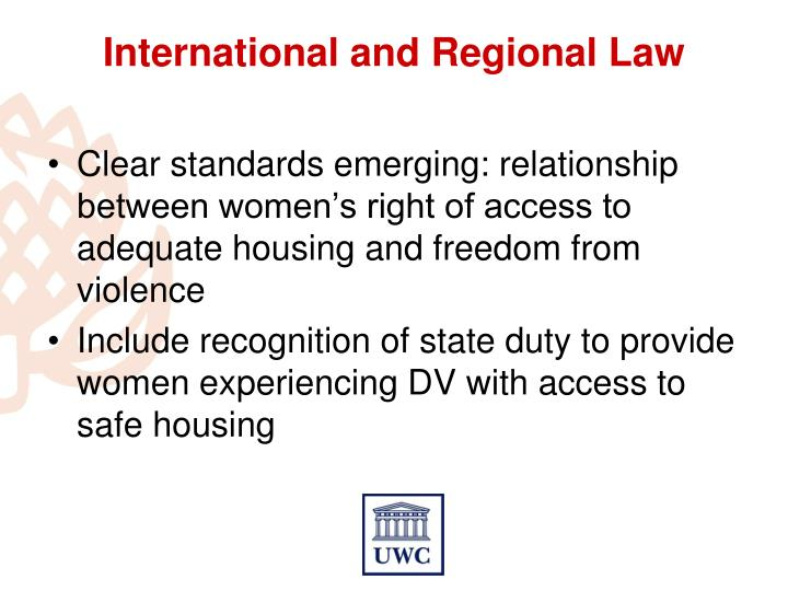 Clear standards emerging: relationship between women's right of access to adequate housing and freedom from violence
