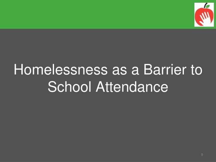 Homelessness as a Barrier to School Attendance