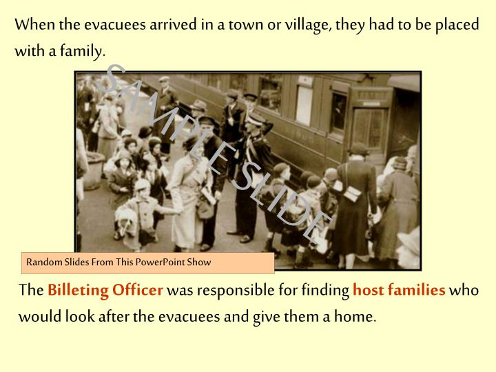 When the evacuees arrived in a town or village, they had to be placed with a family.