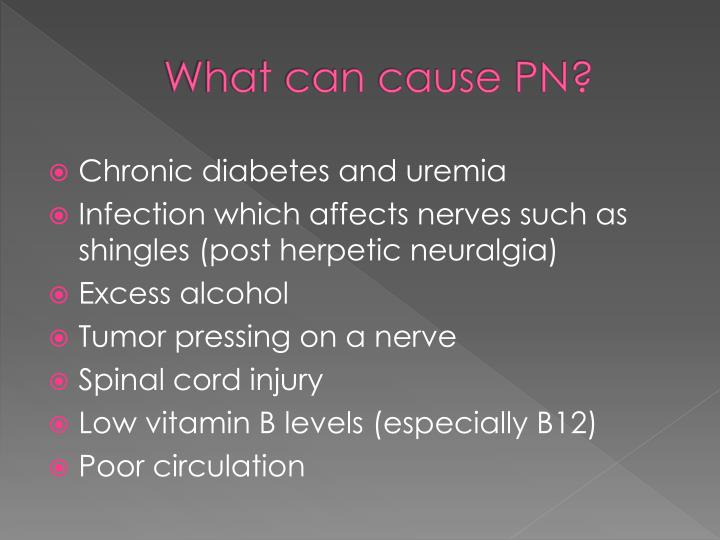 What can cause PN?