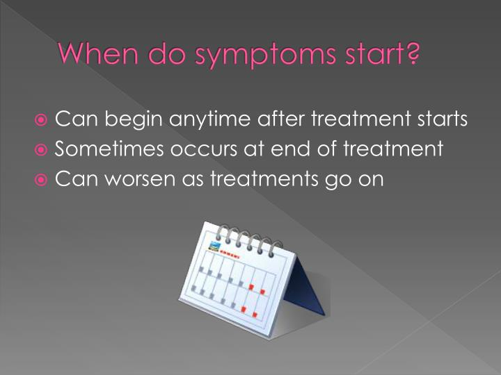 When do symptoms start?