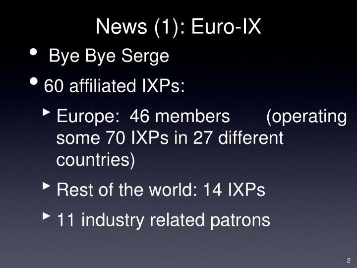 News (1): Euro-IX
