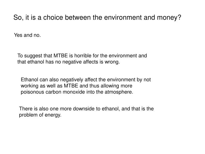 So, it is a choice between the environment and money?