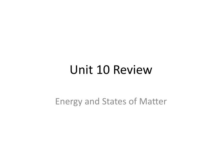 Unit 10 review
