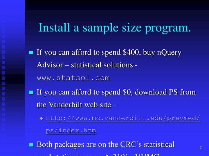 Install a sample size program.